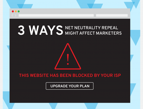 Three Ways the Net Neutrality Repeal Might Affect Marketers