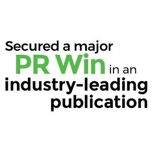 Secured a major PR Win in an industry-leading publication