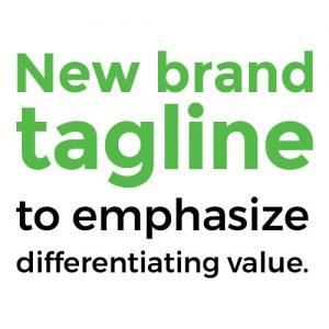 New brand tagline to emphasize differentiating value.