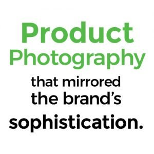 Product Photography that mirrored the brand's sophistication.