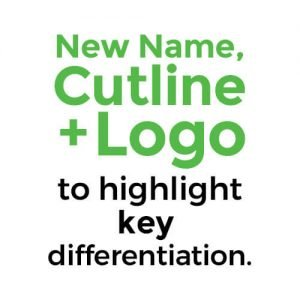 New Name, Cutline + Logo to highlight key differentiation.