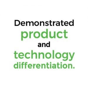 Demonstrated product and technology differentiation.