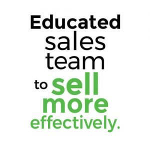 Educated sales team to sell more effectively.