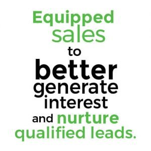 Equipped sale to better generate interest and nurture qualified leads.
