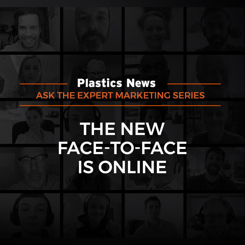 Plastics News - Ask the Expert Marketing Series - The New Face-to-Face is Online